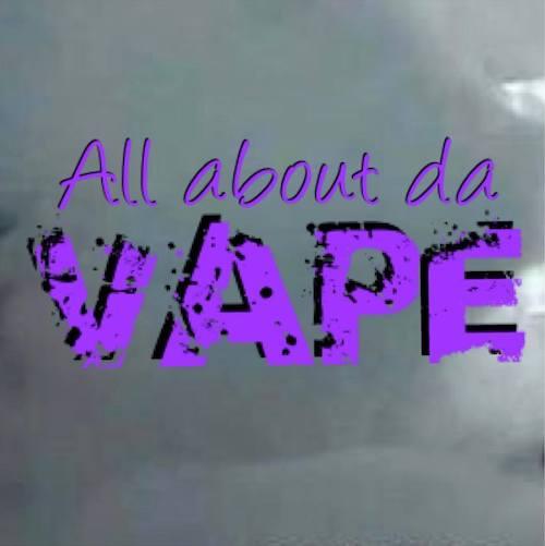 All About Da Vape